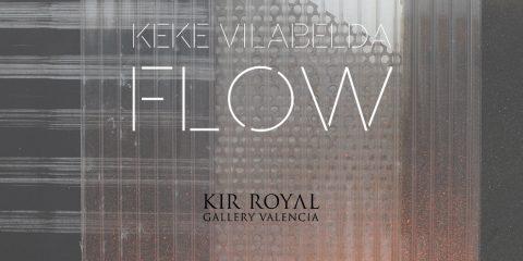 Exposición Flow de Keke Vilabelda en Kir Royal Gallery Valencia